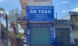 Đắk Lắk: Nhiều học viên lái xe nộp hơn 8 tỷ đồng cho một văn phòng đại diện hoạt động