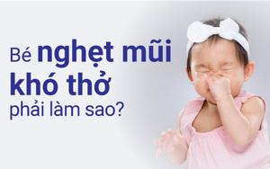 Trẻ bị nghẹt mũi khó thở và cách xử trí