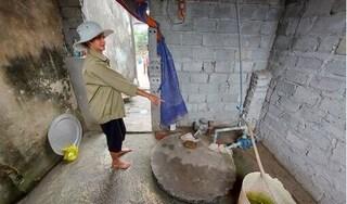 Thanh Hóa: Cả làng lao đao vì nguồn nước ngầm cạn kiệt bất thường