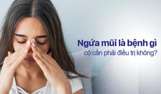 Ngứa mũi là bệnh gì, có cần phải điều trị không?