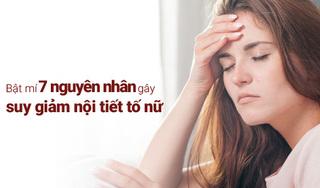 7 nguyên nhân gây suy giảm nội tiết tố nữ có thể bạn chưa biết
