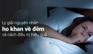 Lý giải nguyên nhân ho khan về đêm và cách điều trị hiệu quả