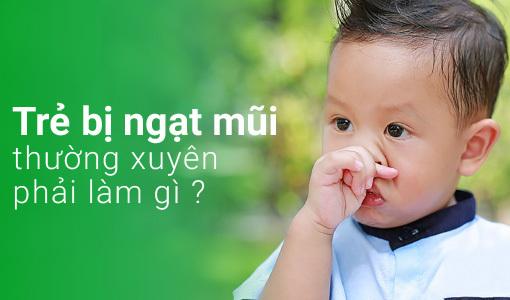 Trẻ bị ngạt mũi
