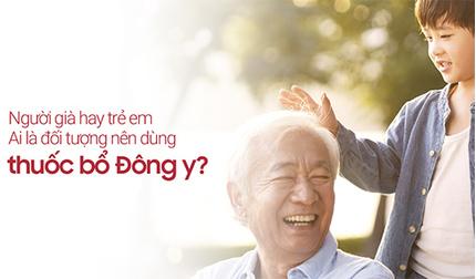 Người già và trẻ em, ai là đối tượng nên dùng thuốc bổ Đông y?