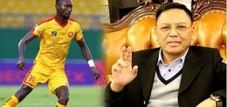Chủ tịch CLB Thanh Hóa khuyến khích Samson kiện lên FIFA