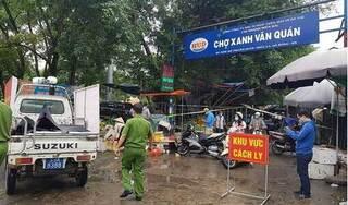 Hà Nội phong toả chợ Xanh Văn Quán, chung cư CT3B liên quan đến ca dương tính với SARS-CoV-2