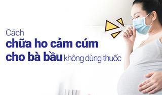 Cách chữa ho cảm cúm cho bà bầu không dùng thuốc