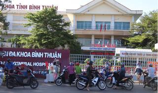 Sở Y tế Bình Thuận lên tiếng vụ Phó Giám đốc Trung tâm Y tế huyện Tuy Phong dương tính với SARS-CoV-2