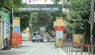 Hà Nội: Nữ điều dưỡng Bệnh viện Bắc Thăng Long dương tính Covid-19