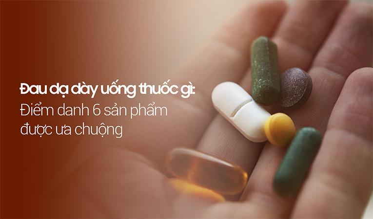Đau dạ dày uống thuốc gì