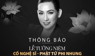 Thông báo chính thức về lễ tưởng niệm cố ca sĩ Phi Nhung
