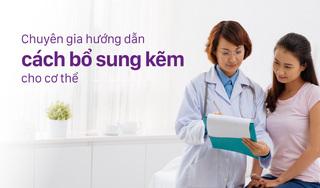 Chuyên gia hướng dẫn cách bổ sung kẽm cho cơ thể