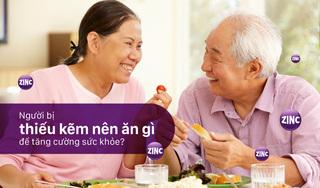 Người bị thiếu kẽm nên ăn gì để tăng cường sức khỏe?